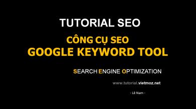Nghiên cứu từ khóa bằng công cụ Google Keywords Tools