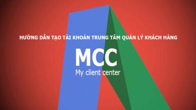 Hướng dẫn tạo Google MCC – tài khoản trung tâm Adwords